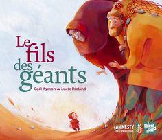 Le fils des géants Texte de Gaël Aymon, illustré par Lucie Rioland Talents Hauts