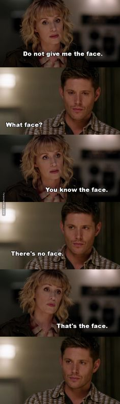 12x13 Family Feud - Sam knows the face. We know the face. Mary already know the face. There is a face Dean.