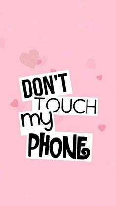 Cute wallpapers for phones girly wallpapers pinterest dont touch my phone wallpapers for girls tap to see more iphone wallpapers backgrounds fondos voltagebd Gallery
