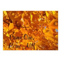 Come One Come All Invitations Autumn Leaves Golden SOLD Orange Yellow Glowing Fall Tree Leaves Event Parties Celebrations custom Personalized Invitations.