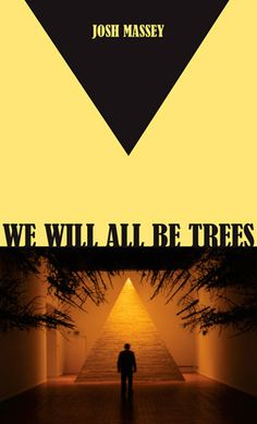 We Will All Be Trees by Josh Massey (Conundrum Press): We Will All Be Trees provides a hilarious and illuminating insider's report on tree planting culture, combined with a biotech mystery.