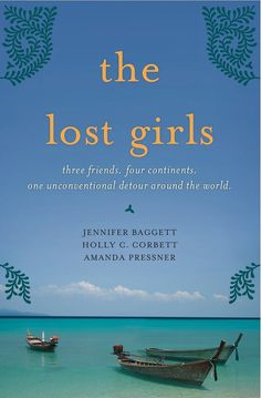 The Lost Girls by Jennifer Baggett, Holly C. Corbett and Amanda Pressner