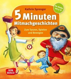 5 Minuten Mitmachgeschichten - Zum Tanzen, Spielen und Bewegen: Amazon.de: Kathrin Sprenger: Bücher