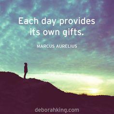 "Inspirational Quote: ""Each day provides its own gifts."" - Marcus Aurelius. Hugs, Deborah #EnergyHealing #Qotd #Wisdom"
