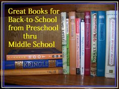 Great Books for Back-to-School from Preschool thru Middle School -- get kids excited for entering the next grade!
