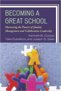 Cooper, K. et al. (2014) Becoming a great school: harnessing the powers of quality management and collaborative leadership. Lanham: Rowman & Littlefield Education