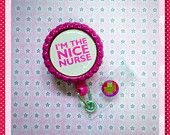 "Nurse Badge Reel ""I'm The Nice Nurse"" Bottle Cap Retractable ID Name Tag, Nursing Accessories, Gifts For Nurses, Nurse Humor, Work Accessory"