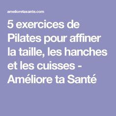 5 exercices de Pilates pour affiner la taille, les hanches et les cuisses - Améliore ta Santé