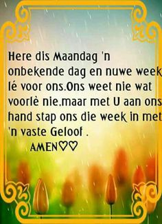 Maandae Bible Quotes, Qoutes, Evening Greetings, Afrikaanse Quotes, Goeie Nag, Goeie More, Special Quotes, Day Wishes, Morning Quotes