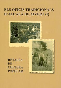 Retalls de cultura popular :  els oficis tradicionals d'Alcalá de Xivert (I). Alcalà de Xivert : Associació d'Amics de Mainhardt, DL 2013.