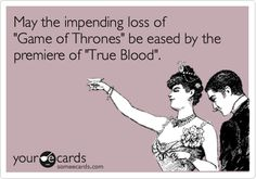 May the impending loss of 'Game of Thrones' be eased by the premiere of 'True Blood'.