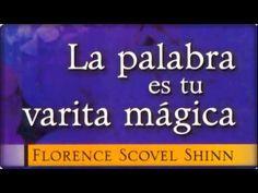LA PALABRA ES TU VARITA MÁGICA AUDIOLIBRO COMPLETO FLORENCE SCOVEL SHINN - YouTube