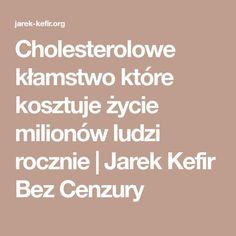Cholesterolowe kłamstwo które kosztuje życie milionów ludzi rocznie | Jarek Kefir Bez Cenzury