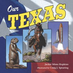"""Our Texas. By Jackie Mims Hopkins with illustrations by Craig J. Spearing (2010). For young readers. """"From King Ranch to the Alamo on through the capital city of Austin, explore historical sites, learn about the people who helped Texas develop, and discover the natural beauty of this dynamic state. [This book] takes readers on a tour of the cities and wilderness of this larger-than-life state."""" (Website)"""