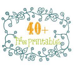 40 + #Free #Printables