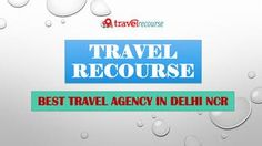 Travel Recourse- Best Travel Agent in Delhi NCR  Get best and reasonable holiday packages at reasonable costing at Travel Recourse, we deals in best tour and travel tour packages.