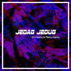 Listen to Jedag Jedug by DJ Haning-Rizky Ayuba for free on Resso! Find out more stream songs by DJ Haning-Rizky Ayuba on Resso. Ini kita beta sayang kita mu kita. Tamuni semua suka body nya