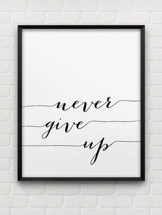 PRINTABLE INSTANT DOWNLOAD OF TWO FILES - IN JPG AND PDF FORMAT never give up - a motivational, typographic print in black and white. The dimensions of the print are 8 x 10 inches, however, the file in vector PDF format can be scaled to any desirable size without losing the quality. The files will be instantly available to download once payment is successfully processed. You can then print it yourself at home or have it printed professionally at a local printing studio. PLEASE NOTE The…