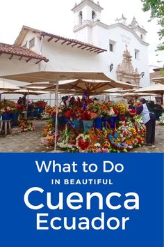 Best things to see, do, and eat in Cuenca, Ecuador on a budget - a beautiful South America travel destination in Ecuador's Andes Mountains with UNESCO World Heritage Old Town. Includes map of top attractions, cheap restaurants, markets, and more.