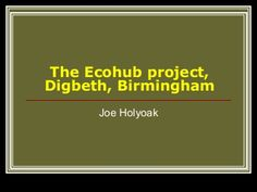 The Ecohub project, Digbeth, Birmingham - Community Land Trusts
