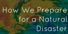 How to prepare for hurricanes and other natural disaster for an individual, children, or a family. Preparing, what my family and I do and use