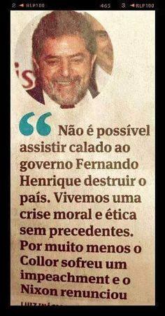 Olha o PT sempre atacou o Fernando Henrique.Impressionante.Hoje todos querem a cabeça d Dilma e Lula.#FORADILMA.