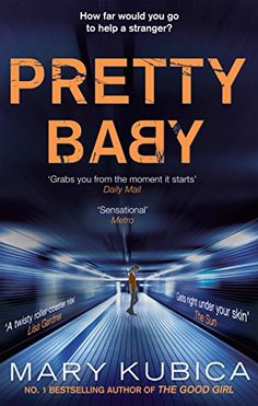 Pretty Baby by Mary Kubica…