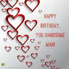 Happy birthday you Handsome man