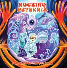Rocking Psyberia psychedelic trance album CD package art