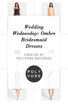 """""""Wedding Wednesday: Ombre Bridesmaid Dresses"""" by polyvore-editorial on Polyvore"""
