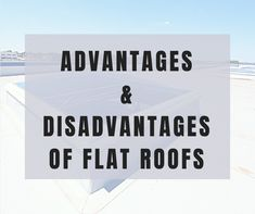 Have you got a flat roof?  Are you thinking about changing your flat roof for a pitched roof?  Are there any advantages to flat roof houses?  Find aout all about flat roof advantages and disadvantages