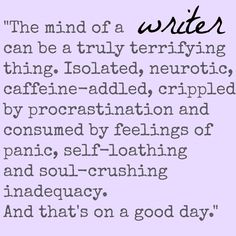 I feel like this. Writing is where I let it out. Writing is the only thing that keeps me sane. Quotes for writers, writer quotes, quotes on writing, writing quotes, writing inspiration. Writing Memes, Writing Advice, Writing Help, Writing A Book, Writing Prompts, Creative Writing Quotes, Funny Writing Quotes, Writing Ideas, The Words