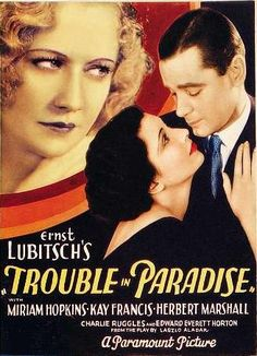 Trouble in paradise1932 pre-code masterpice. A classic example of the famous Lubitsch Touch.