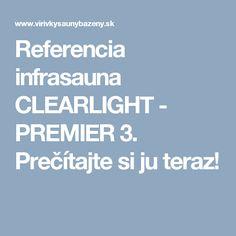 Referencia infrasauna CLEARLIGHT - PREMIER 3. Prečítajte si ju teraz!