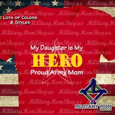 Proud Army Mom Shirts in lots of colors! My Daughter is My Hero shirts by MilitaryMomShop.