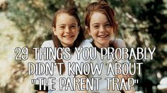 """29 Things You Probably Didn't Know About """"The Parent Trap"""" This is one of my faves from the good ole days!!"""