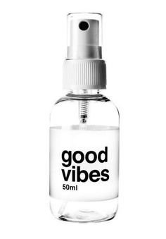 Wouldn't that be wonderful if 'good vibes' could come in a little spray bottle? Foto Art, Good Vibes Only, My Chemical Romance, Positive Vibes, Positive Quotes, Positive Attitude, Make Me Smile, Packaging Design, Drug Packaging