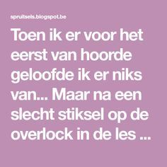 Toen ik er voor het eerst van hoorde geloofde ik er niks van... Maar na een slecht stiksel op de overlock in de les dacht ik, toch maar eens... Overlock Singer, Overlock Machine, Aries Horoscope, Handmade Christmas Gifts, Sewing Hacks, Sewing Tips, Doll Crafts, Cover, Knitting