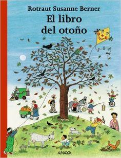 El libro del otoño Primeros Lectores 1-5 Años - Los Libros De Las Estaciones: Amazon.es: Rotraut Susanne Berner, Moka Seco Reeg: Libros