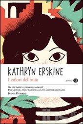 I colori del buio - Erskine Kathryn - Libro - Mondadori - Oscar junior - IBS