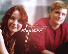 Just the touch of shyness:)  peeta♥
