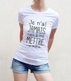 """T shirt femme BIO """"Je n'ai jamais rien à me mettre"""" – Lyly Oh - Tee shirt femme, débardeur femme, sweat femme, vetement grossesse, tote bag"""