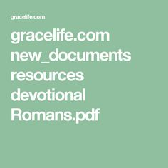 gracelife.com new_documents resources devotional Romans.pdf