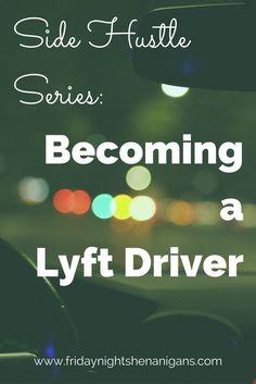 Side Hustle Series: Becoming a Lyft Driver