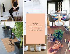7 DIYs + Ideas for the Home
