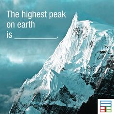 The highest peak on earth is Mount Everest. #Quiz #Kids #Knowledge #Brain #GK