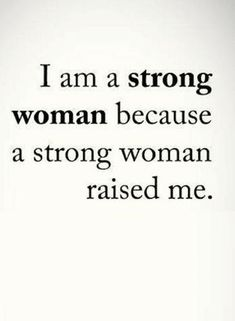 Quote About Strong Women Idea quotes strong women raise strong daughters strong women Quote About Strong Women. Here is Quote About Strong Women Idea for you. Quote About Strong Women inspirational strong women quotes the right messages. Mother Daughter Quotes, Mothers Day Quotes, Quotes For Mum, I Am Me Quotes, Love My Mom Quotes, Mother Sayings, Mom Poems, Change Quotes, People Quotes