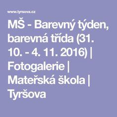MŠ - Barevný týden, barevná třída (31. 10. - 4. 11. 2016) | Fotogalerie | Mateřská škola | Tyršova