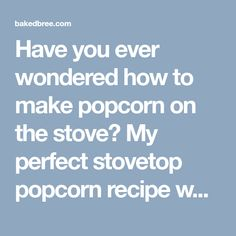 Make Perfect Stovetop Popcorn Every time using this method,Have you ever wondered how to make popcorn on the stove? My perfect stovetop popcorn recipe works every single time leaving no uncooked kernels. As a ... Homemade Popcorn, Popcorn Recipes, Honey Popcorn, How To Make Popcorn, Pan An, Popcorn Kernels, Big Bowl, Food Words, Curry Powder