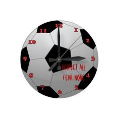 Respect All, Fear None Soccer Ball Round Clocks - $23.95 - Respect All, Fear None Soccer Ball Round Clocks - Respect All, Fear None! Whether you play soccer or football, this great team slogan will keep your mind on the game! Black and white soccer ball with 3D effect in background.